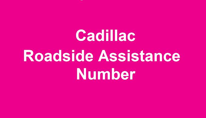Cadillac Roadside Assistance Number 2021