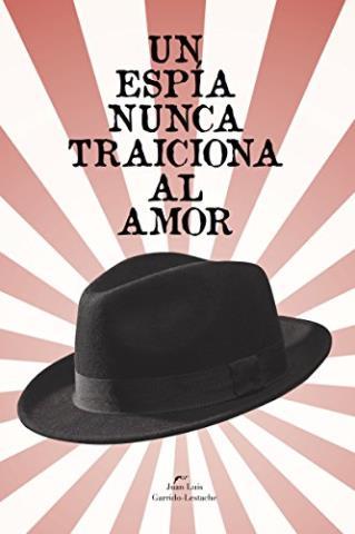 Un espía nunca traiciona el amor