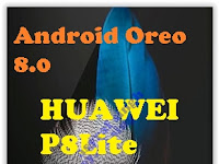 How to Upgrade Huawei P8Lite to GZOSP Android Oreo 8.0
