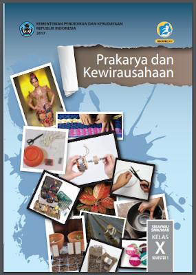 Buku Prakarya dan Kewirausahaan Kelas 10 Kurikulum 2013 ...
