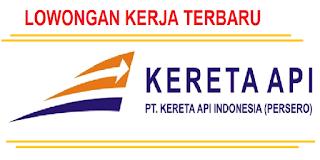 LOWONGAN KERJA PT KERETA API INDONESIA TERBARU 2017