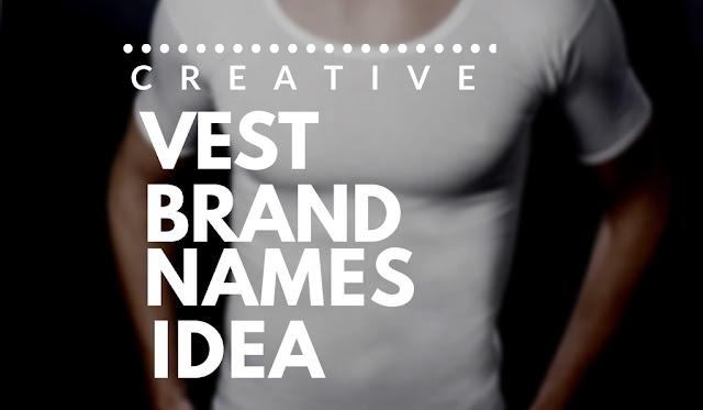VEST BRANDS NAMES IDEA