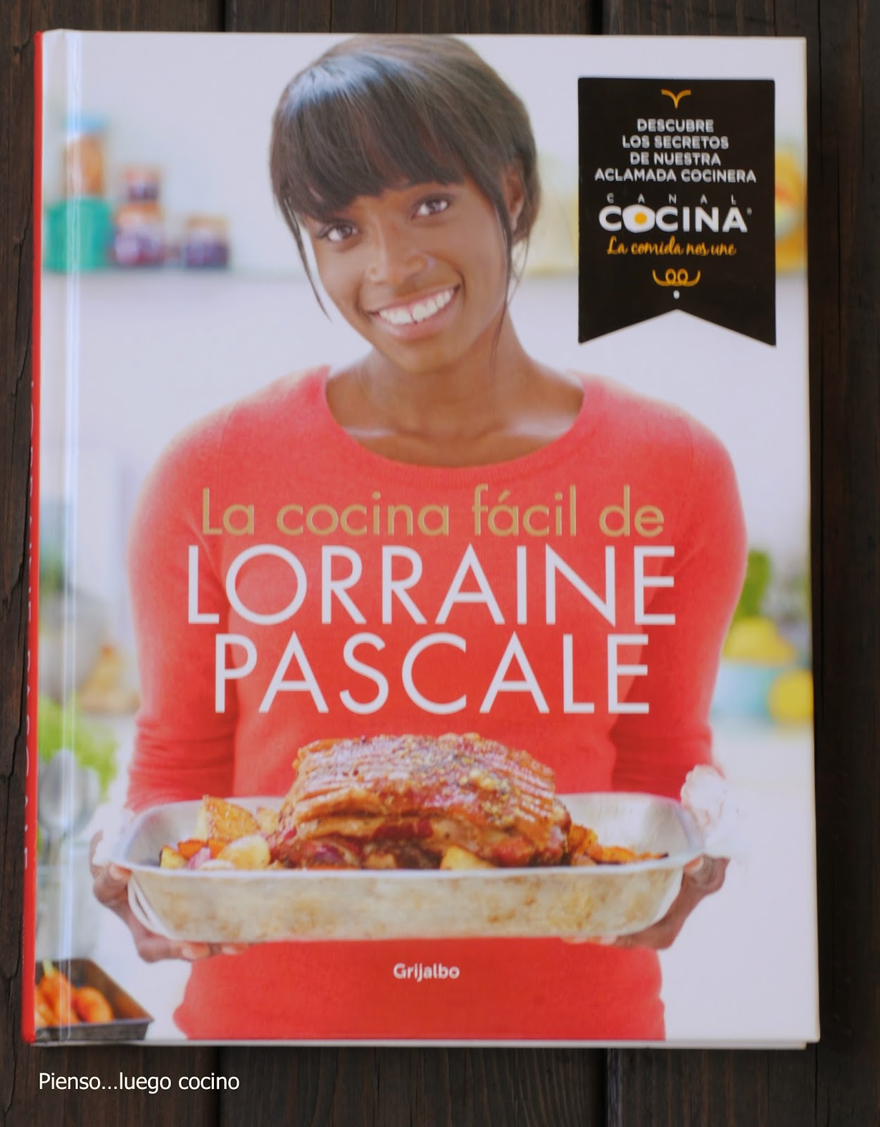 Canal Cocina Lorraine Pascale Pienso Luego Cocino La Cocina Fácil De Lorraine Pascale