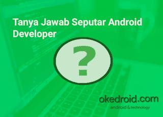 Tanya Jawab Seputar Android Development Developer Studio