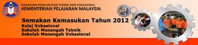 SEMAKAN KEPUTUSAN TAWARAN KE SEKOLAH TEKNIK DAN VOKASIONAL 2012