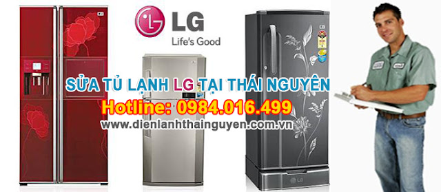 Sửa tủ lạnh LG tại nhà ở Thái Nguyên | Thợ giỏi
