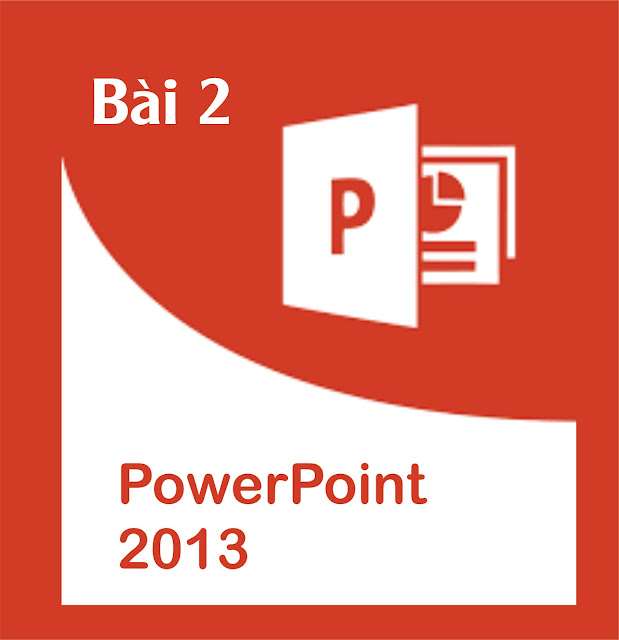 Bài 2: Các thao tác cơ bản trong PowerPoint