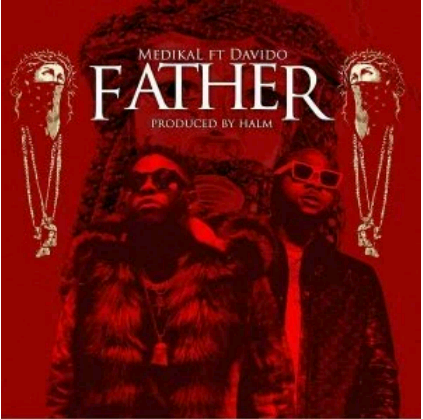 Download Music Mp3:- Medikal Ft Davido – Father