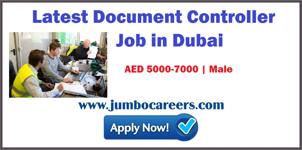 Latest Document Controller Job in Dubai With Salary AED 5000-7000