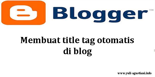 Membuat title tag otomatis di blog