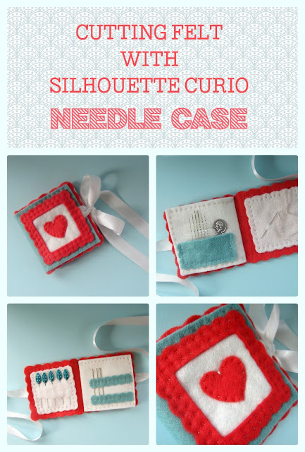 Cutting Felt with Silhouette Curio - Needle Case made by Janet Packer aka Crafting Quine