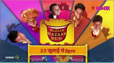 Mazak Mazak Mein 2016 Reality Show on Life OK wiki, Guest, Contestants List, judges, starting date, Mazak Mazak Mein host, timing, promos, winner list