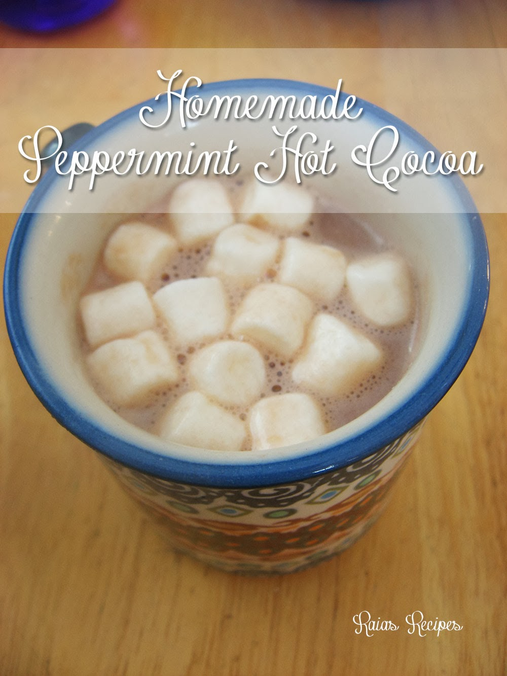 Homemade Peppermint Hot Cocoa by Raia's Recipes