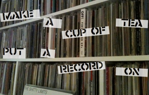 Make A Cup Of Tea Put A Record On...