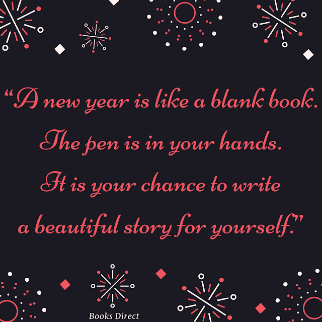 """A new year is like a blank book. The pen is in your hands. It is your chance to write a beautiful story for yourself."""