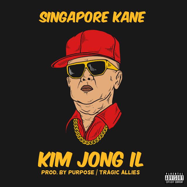 """""""KIM JONG IL"""" // [AUDIO STREAM] SINGAPORE KANE • PROD: PURPOSE"""