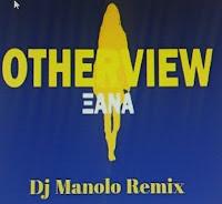 Μόλις κυκλοφόρησε το νέο remix του γνωστού …Μυτιληνιού Dj MANOLO  «OtherView - Ξανά»