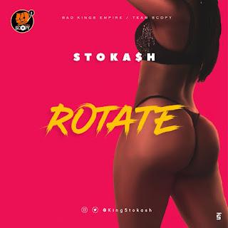 Stokash - Rotate   | @KingStokash
