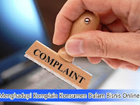 Tips Menghadapi Komplain Konsumen Dalam Bisnis Online