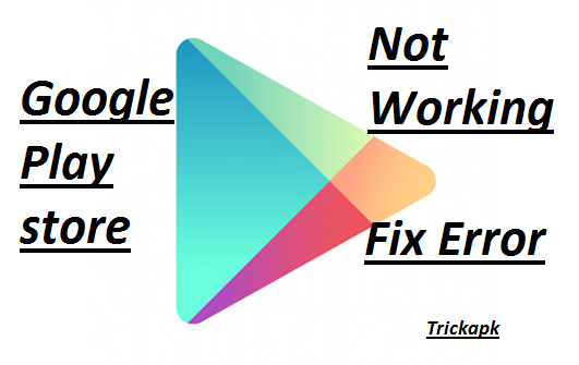 Google Play Store Not Working?