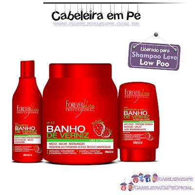 Linha Banho de Verniz Morango - Forever Liss (Shampoo Máscara e Leave in Liberados para Low POO)