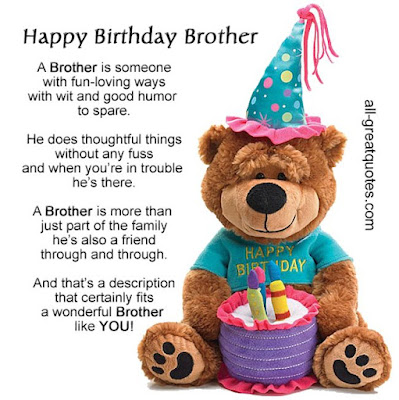 Happy Birthday wishes for brother: a brother is someone with fun-loving ways with wit
