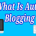 What Is Auto Blogging