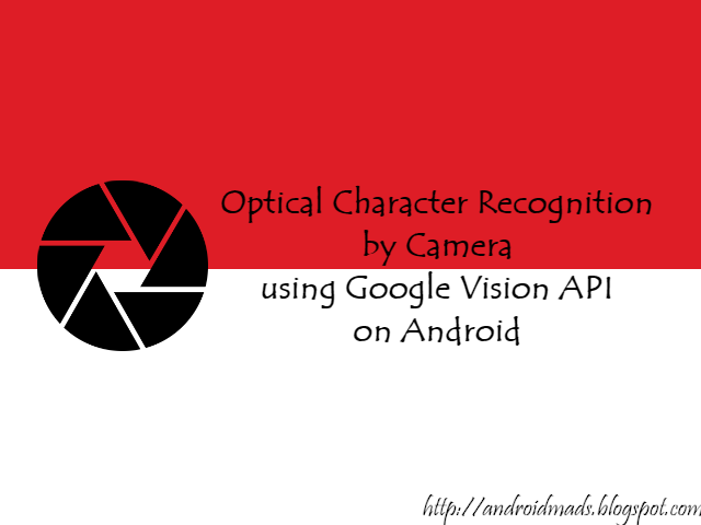 Optical Character Recognition By Camera Using Google Vision