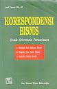 KORESPONDENSI BISNIS UNTUK SEKRETARIS PERUSAHAAN Karya: Drs. Thomas Wiyasa Bratawidjaja