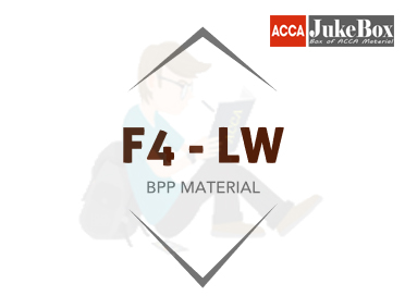 F4 - (LW) | BPP Study Material - ACCA JukeBox
