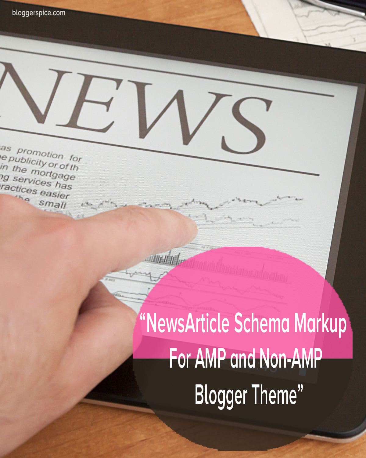 A Guide To NewsArticles Schema Markup for AMP and non-amp Blogger Theme