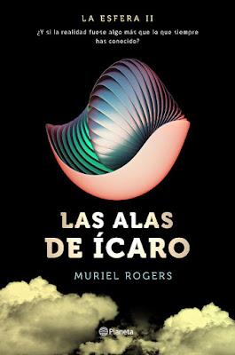 LIBRO - La Esfera #2 Las alas de Ícaro Muriel Rogers (Planeta - 31 mayo 2016) NOVELA CIENCIA FICCION  Edición papel & digital ebook kindle Comprar en Amazon España