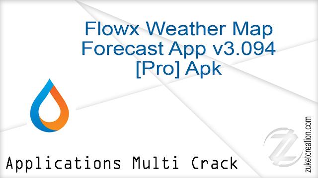 Flowx Weather Map Forecast App v3.094 [Pro] Apk    |   8.23 MB