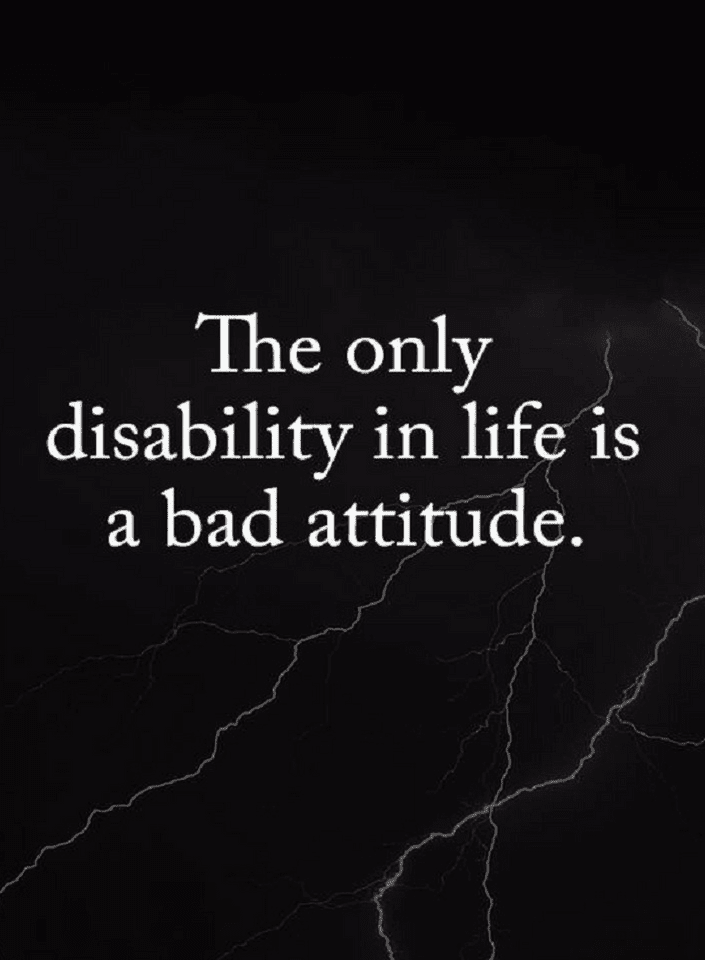 Disabilities Quotes, Bad Attitude Quotes,