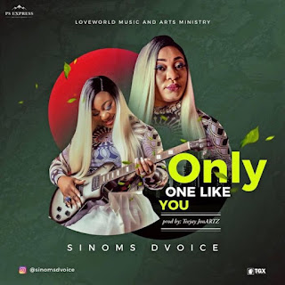 "Download Audio: Only One Like You"" - Sinoms Dvoice"
