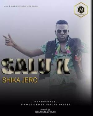 Download Audio | Salu K - Shika Jero