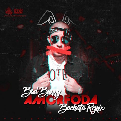 http://www.pow3rsound.com/2018/03/bad-bunny-amorfoda-bachata-remix.html