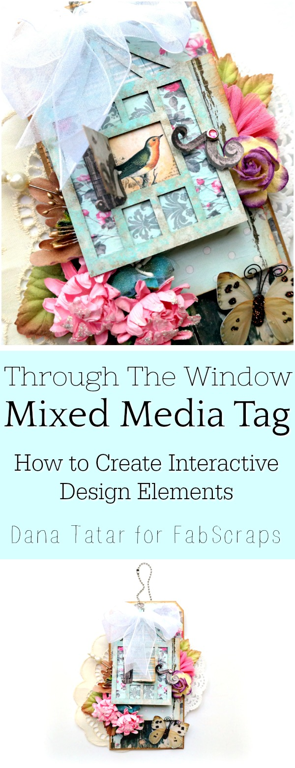 Through The Window Mixed Media Tag Tutorial by Dana Tatar for FabScraps