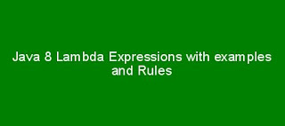 Java 8 Lambda Expressions with examples and Rules