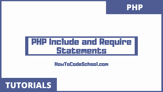 PHP Include and Require Statements