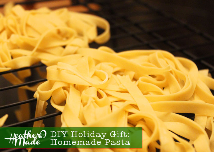 DIY Holiday Gift :homemade pasta. heatheromade.