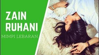 Lirik Lagu Zain Ruhani - Mimpi Lebaran