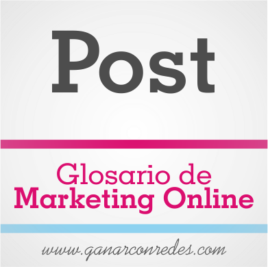 Post | Glosario de marketing Online