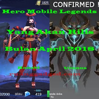 Daftar Hero Mobile Legends Yang Rilis Bulan April 2018