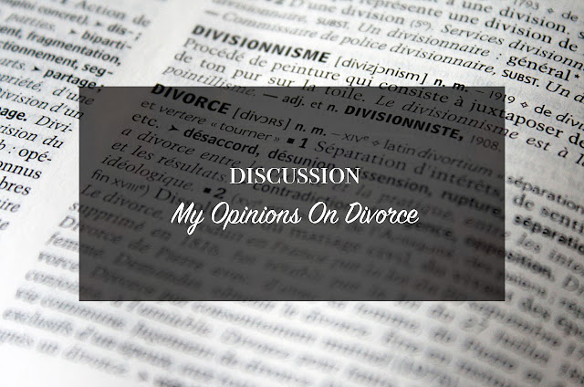 ◈ My Opinions On Divorce
