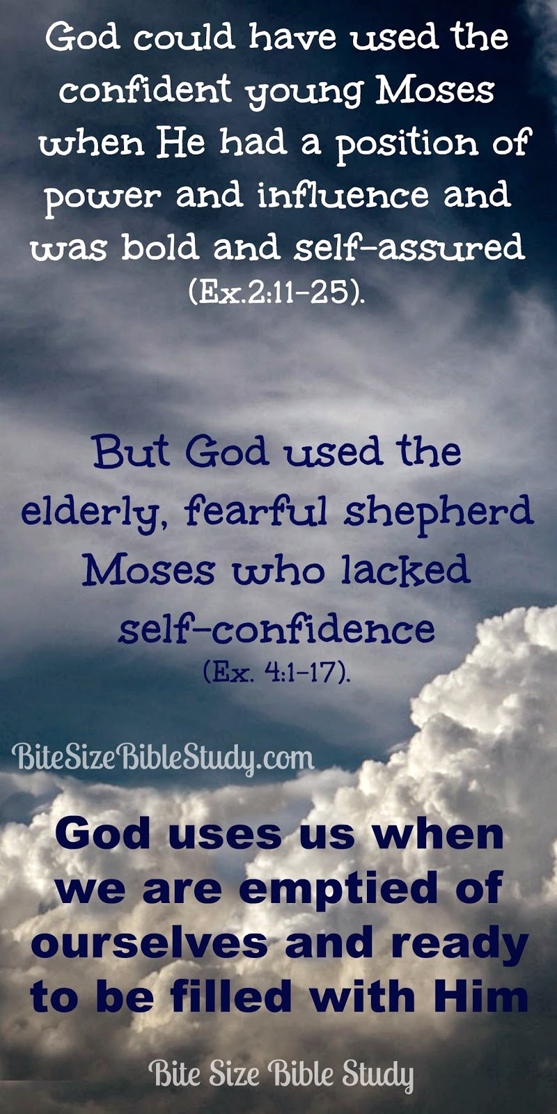 God used Moses when he was a shepherd, God didn't use Moses when he was confident and powerful