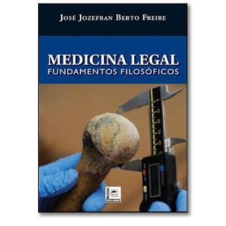 Medicina Legal - Fundamentos Filosóficos | José Jozefran Berto Freire