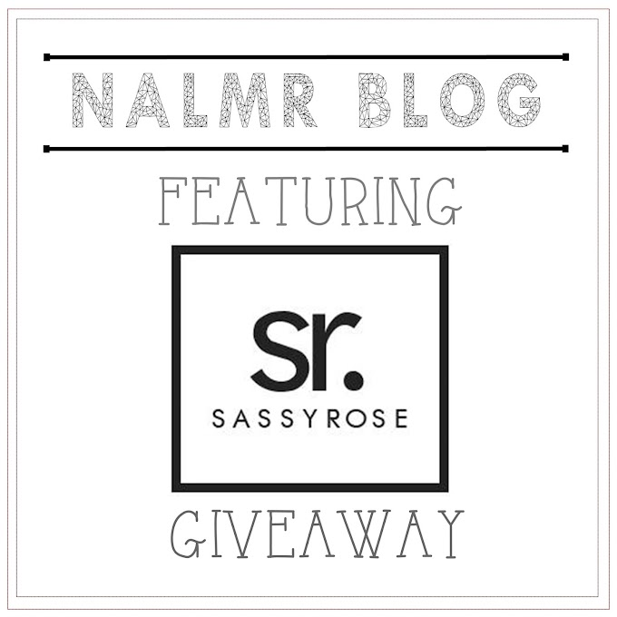 Giveaway NALMR BLOG featuring SASSYROSE