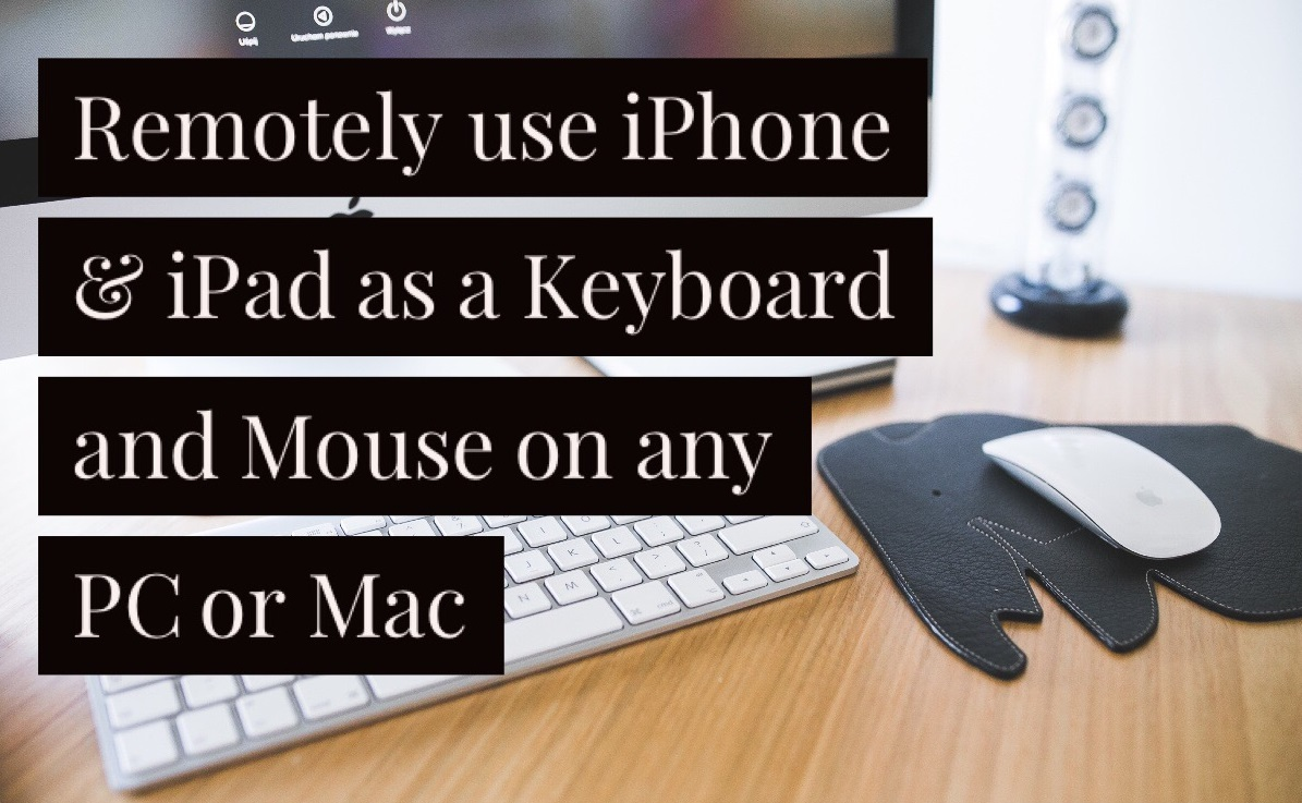 How to remotely use your iphone and ipad as a keyboard and mouse.