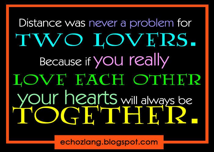 Distance was never a problem for two lovers. | Echoz Lang ...